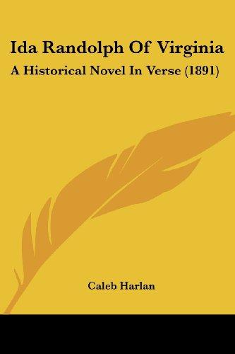 Ida Randolph of Virginia: A Historical Novel in Verse (1891)