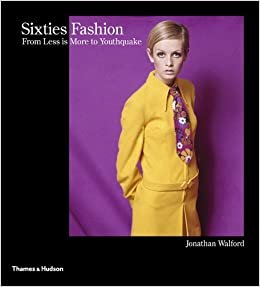 Sixties fashion from less is more to youthquake jonathan for Less is more boek