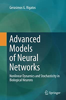 Advanced Models of Neural Networks: Nonlinear Dynamics and Stochasticity in Biological Neurons