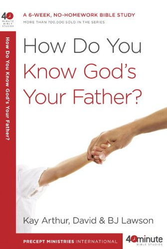 How Do You Know God's Your Father?: A 6-Week, No-Homework Bible Study (40-Minute Bible Studies) (Inductive Bible Study John compare prices)