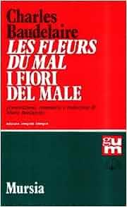 Les fleurs du mal-I fiori del male: Charles Baudelaire: 9788842511632