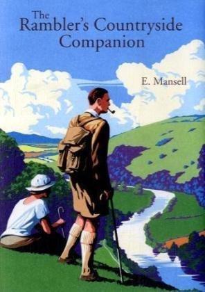 The Rambler's Countryside Companion: A Walker's Countryside Companion