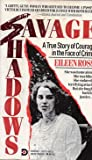 img - for Savage Shadows: A True Story of Courage in the Face of Crime book / textbook / text book