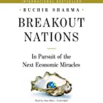 Breakout Nations: In Pursuit of the Next Economic Miracles | Ruchir Sharma