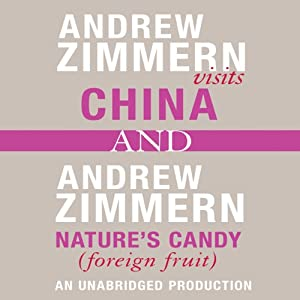 Andrew Zimmern Visits China and Nature's Candy (Foreign Fruits): Chapters 12 and 16 from 'The Bizarre Truth' | [Andrew Zimmern]