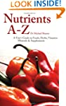 Nutrients A - Z: A User's Guide to Fo...