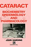 img - for Cataract: Biochemistry, Epidemiology and Pharmacology book / textbook / text book