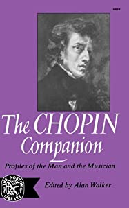 The Chopin Companion Profiles Of The Man And The Musician Norton Library N668 from W. W. Norton & Company