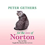 For the Love of Norton: The Cat Who Taught His Human to Live | [Peter Gethers]