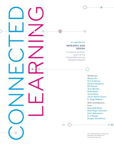 Connected Learning: An Agenda for Research and Design PDF
