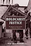 img - for [(Holocaust Justice: The Battle for Restitution in America's Courts )] [Author: Michael J. Bazyler] [Apr-2005] book / textbook / text book