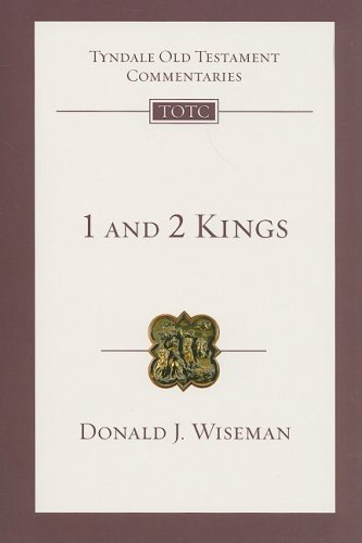 Donald Wiseman, 1 and 2 Kings (Tyndale Old Testament Commentary)