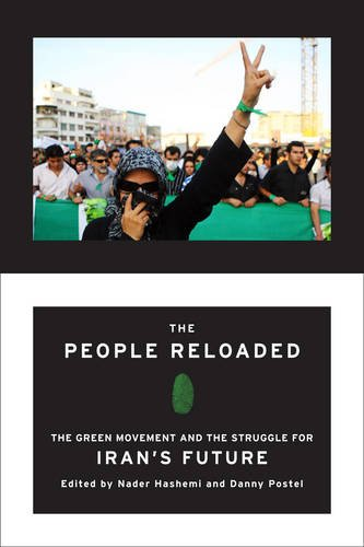 The People Reloaded: The Green Movement and the Struggle for Iran