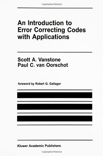 An Introduction to Error Correcting Codes with Applications The Springer International Series in Engineering and Computer Science