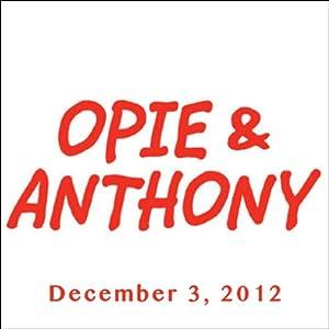 Opie & Anthony, December 03, 2012 Radio/TV Program