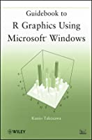 Guidebook to R Graphics Using Microsoft Windows Front Cover