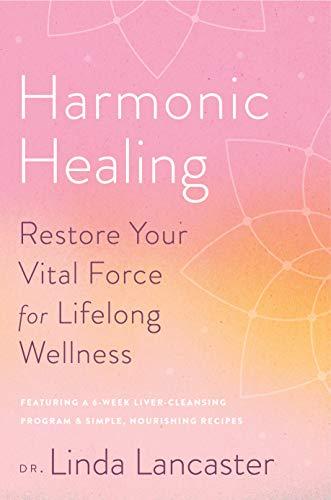 Harmonic Healing Restore Your Vital Force for Lifelong Wellness [Lancaster, Linda] (Tapa Dura)