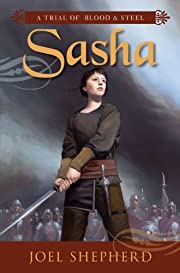 Sasha: A Trial of Blood and Steel Book One