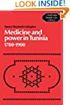 Medicine and Power in Tunisia, 1780-1...
