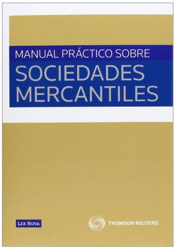 MANUAL PRACTICO SOBRE SOCIEDADES MERCANTILES