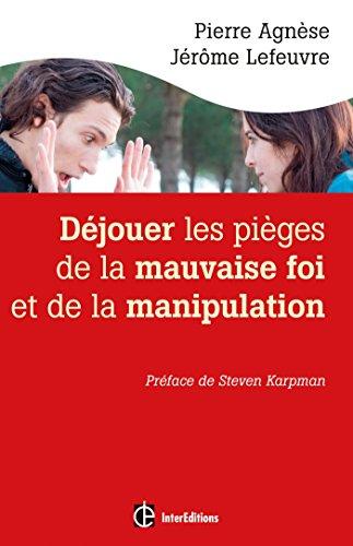 dejouer-les-pieges-de-la-manipulation-et-de-la-mauvaise-foi-2e-ed