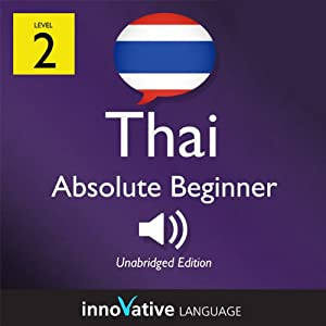 Learn Thai with Innovative Language's Proven Language System - Level 2: Absolute Beginner Thai Audiobook