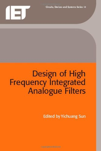 Design of High Frequency Integrated Analogue Filters (IEE Circuits, Devices and Systems Series, 14)