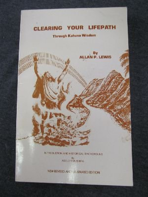 Clearing Your Lifepath Through Kahuna Wisdom