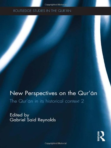 New Perspectives on the Qur'an: The Qur'an in its Historical Context 2 (Routledge Studies in the Qur'an)