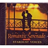 The World's Most Beautiful Melodies: Romantic Serenade from the Stardust Voices