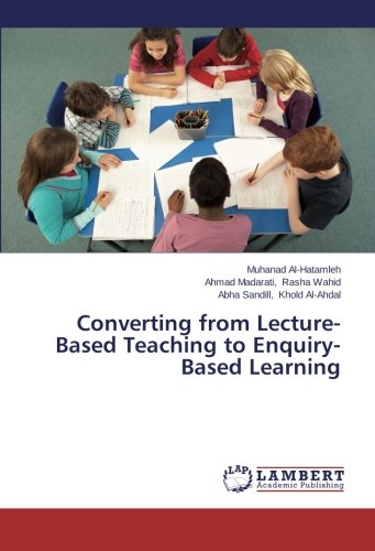 Converting from Lecture-Based Teaching to Enquiry-Based Learning