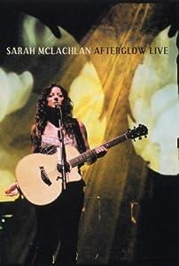 Sarah McLachlan - Afterglow Live [DVD] [2004]