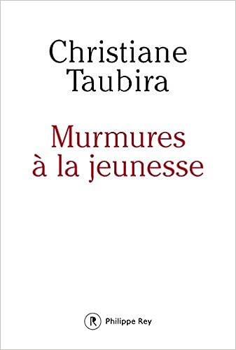Murmures à la jeunesse (2016) - Christiane TAUBIRA