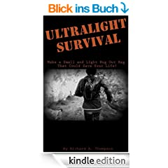 Survival Ultralight: Prepping a Small and Light Bug Out Bag With Essentials and Gear That Could Save Your Life