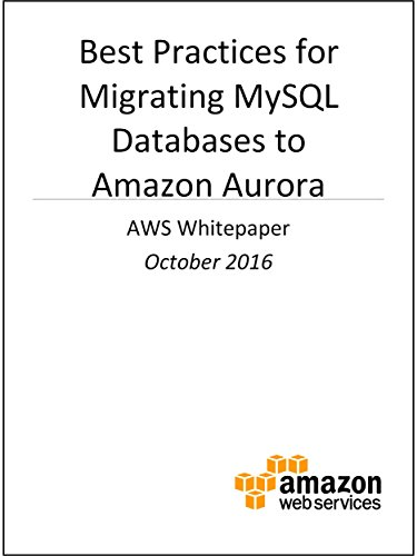 Best Practices for Migrating MySQL Databases to Amazon Aurora (AWS Whitepaper) (Amazon Database compare prices)
