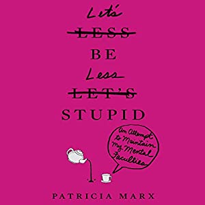 Let's Be Less Stupid Audiobook