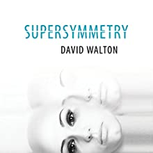 Supersymmetry Audiobook by David Walton Narrated by L. J. Ganser