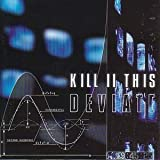 Deviate by Kill II This [Music CD]
