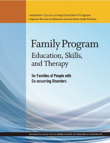 Family Program: Education, Skills, and Therapy for Families of People with Co-occurring Disorders (Hazelden Co-Occurring