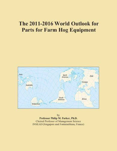 The 2011-2016 World Outlook for Parts for Farm Hog Equipment
