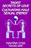 img - for Taoist Secrets of Love: Cultivating Male Sexual Energy [TAOIST SECRETS OF LOVE -OS] book / textbook / text book