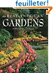 Great American Gardens: A Photographi...