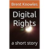 Digital Rights ~ Brent Knowles