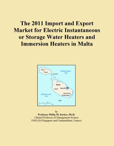 The 2011 Import And Export Market For Electric Instantaneous Or Storage Water Heaters And Immersion Heaters In Malta