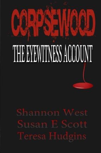 Corpsewood: The Eyewitness Account