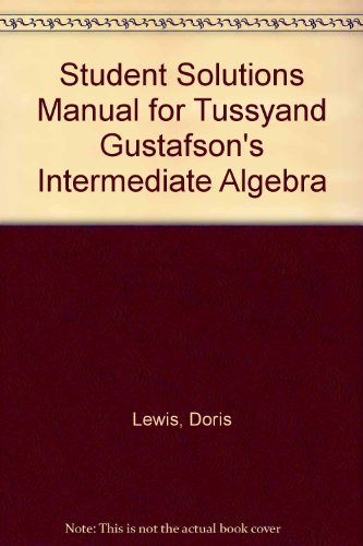 Student Solutions Manual for Tussyand Gustafson's Intermediate Algebra