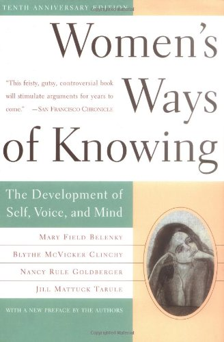 Women's Ways Of Knowing: The Development Of Self, Voice,...