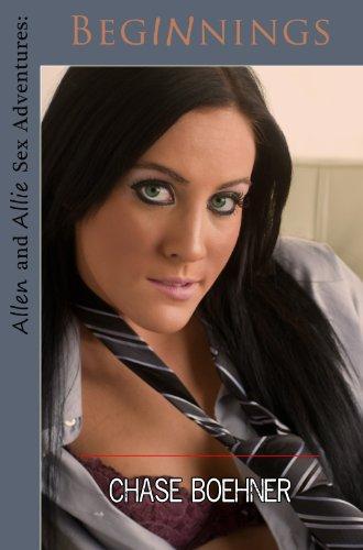 Book: Beginnings - Allen and Allie Sex Adventures Part-1 by Chase Boehner