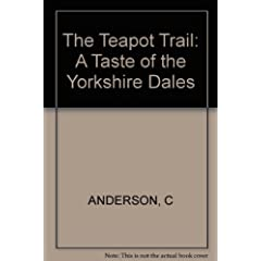 The Teapot Trail: A Taste of the Yorkshire Dales