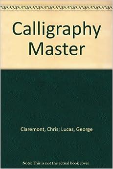 Calligraphy Master Chris Lucas George Claremont Amazon